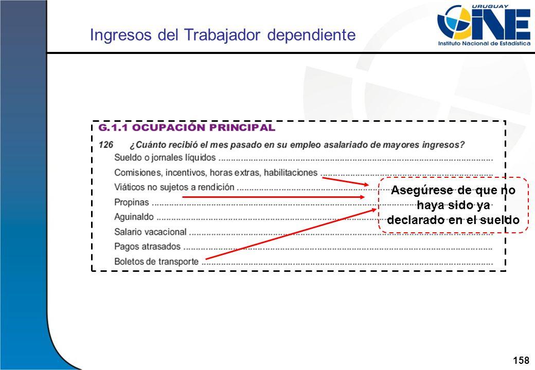 158Instituto Nacional de Estadística Ingresos del Trabajador dependiente Asegúrese de que no haya sido ya declarado en el sueldo