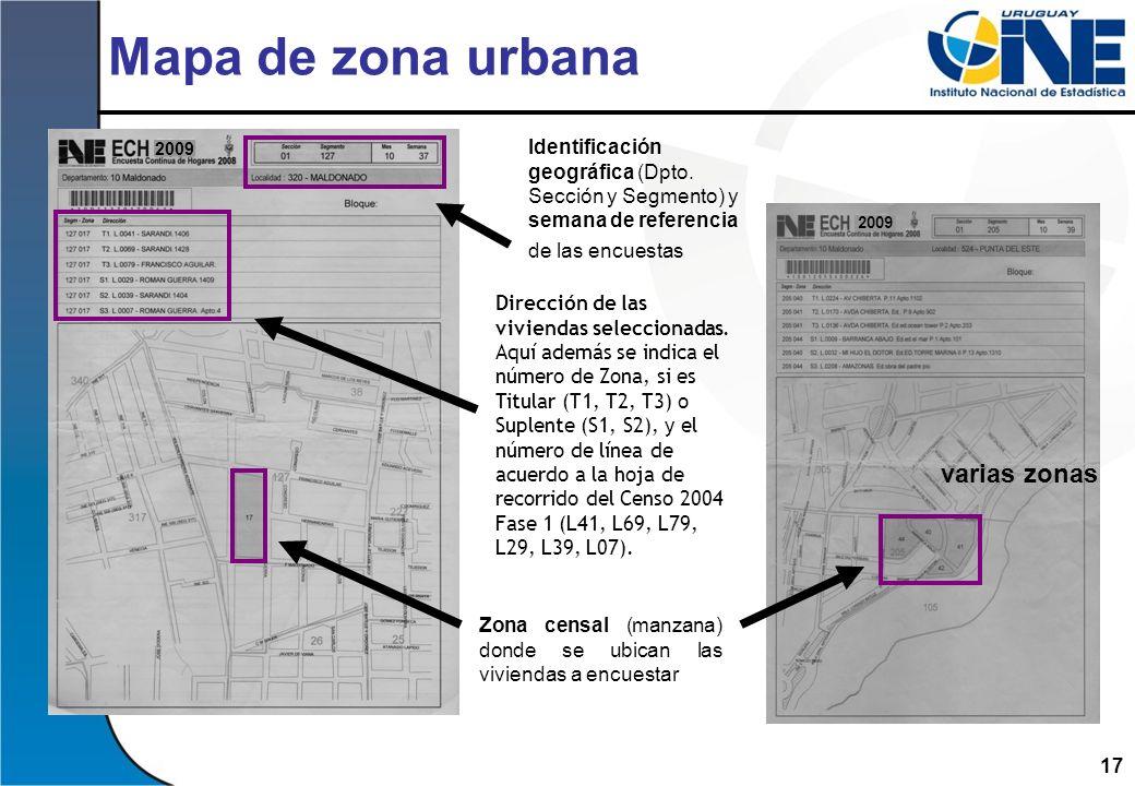 17 Mapa de zona urbana Identificación geográfica (Dpto. Sección y Segmento) y semana de referencia de las encuestas Dirección de las viviendas selecci