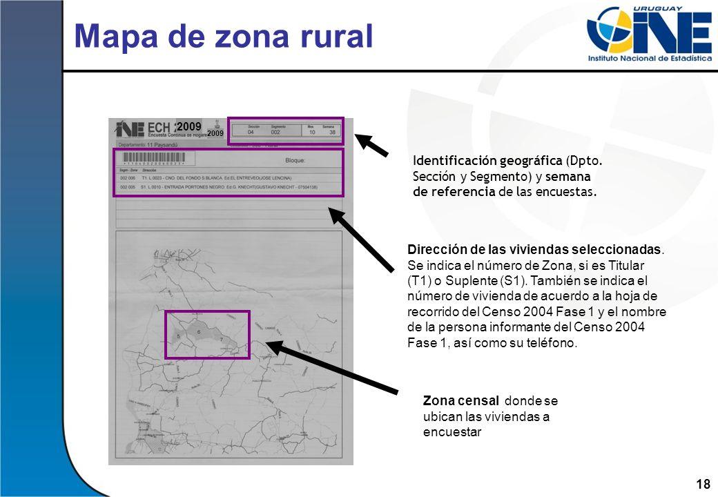 18 Mapa de zona rural 2009 Zona censal donde se ubican las viviendas a encuestar 2009 Dirección de las viviendas seleccionadas. Se indica el número de