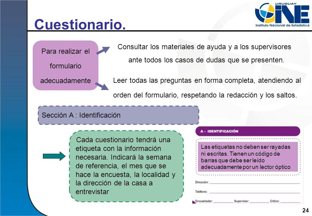 24 Cuestionario. Para realizar el formulario adecuadamente Leer todas las preguntas en forma completa, atendiendo al orden del formulario, respetando