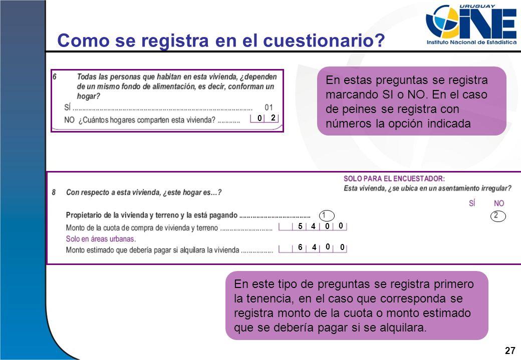 27 Como se registra en el cuestionario? En estas preguntas se registra marcando SI o NO. En el caso de peines se registra con números la opción indica