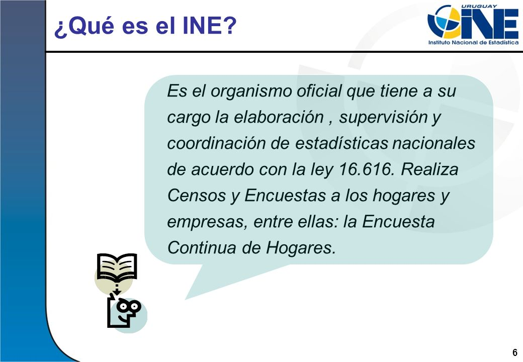 6 Es el organismo oficial que tiene a su cargo la elaboración, supervisión y coordinación de estadísticas nacionales de acuerdo con la ley 16.616. Rea