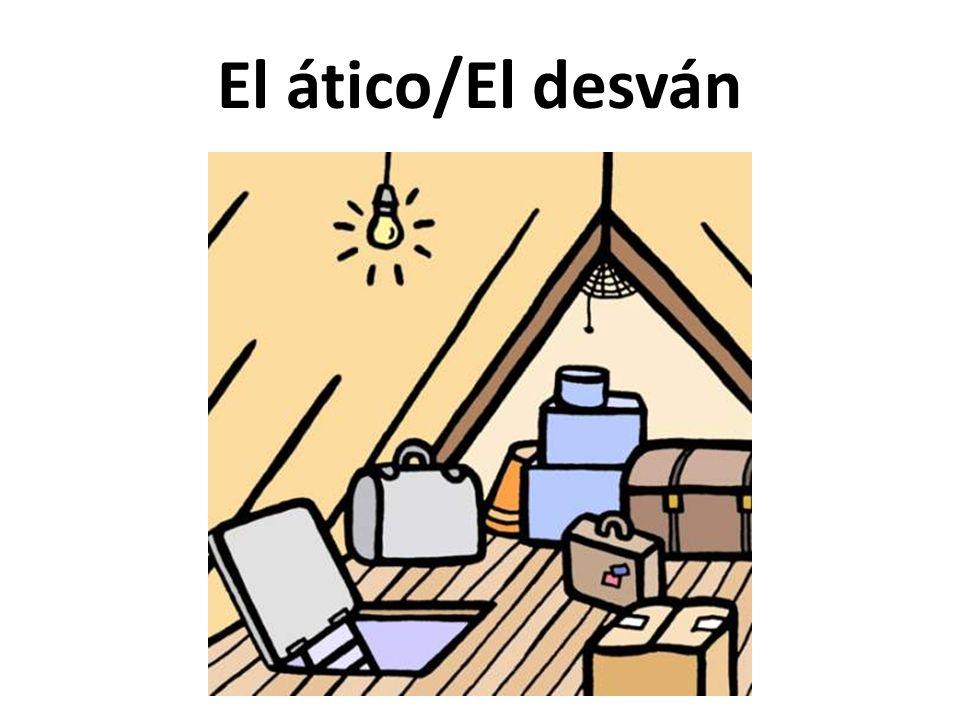 El ático/El desván