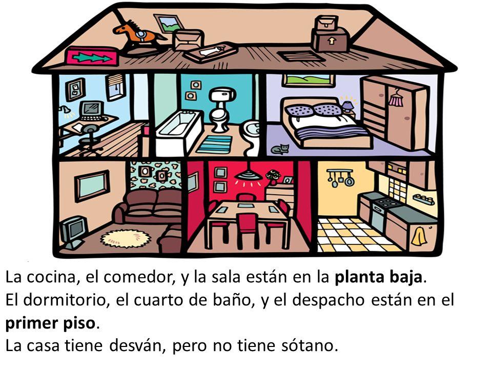 La cocina, el comedor, y la sala están en la planta baja.