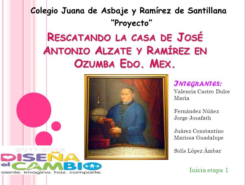 ¿QUIEN FUE JOSE ANTONIO ALZATE.Nació el 20 de noviembre de 1737 en Ozumba, Estado de México.