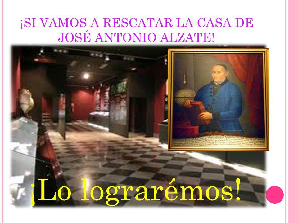 ¡SI VAMOS A RESCATAR LA CASA DE JOSÉ ANTONIO ALZATE! ¡Lo lograrémos!
