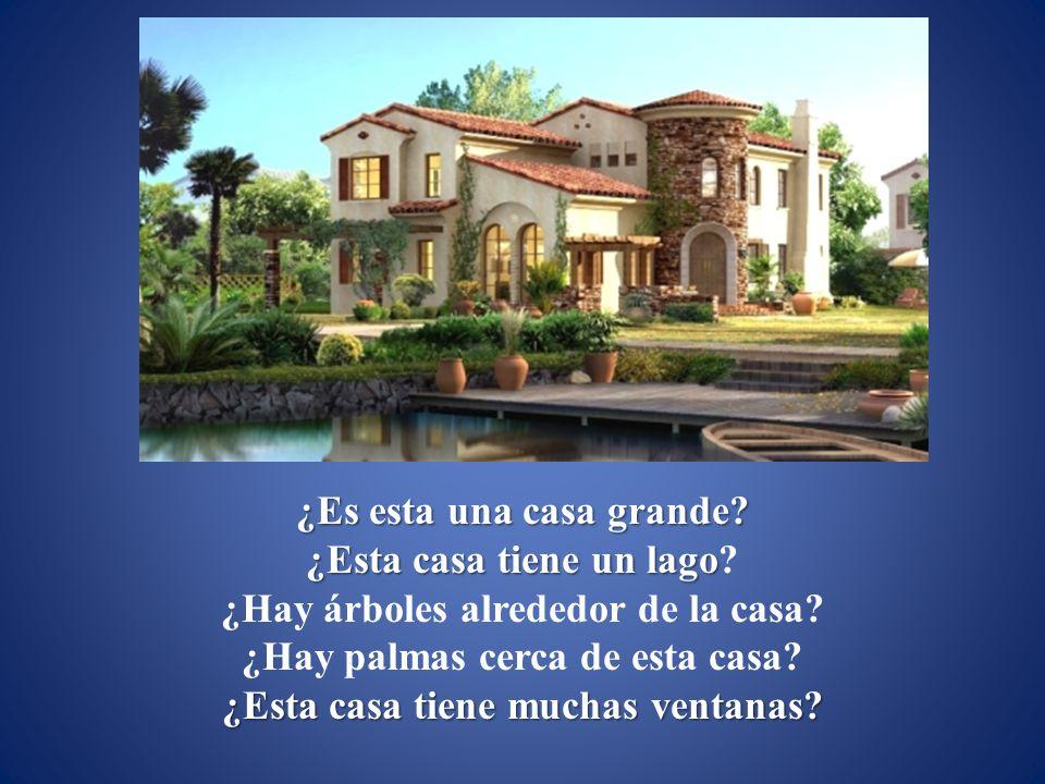 ¿Es esta una casa grande.¿Esta casa tiene un lago ¿Esta casa tiene un lago.