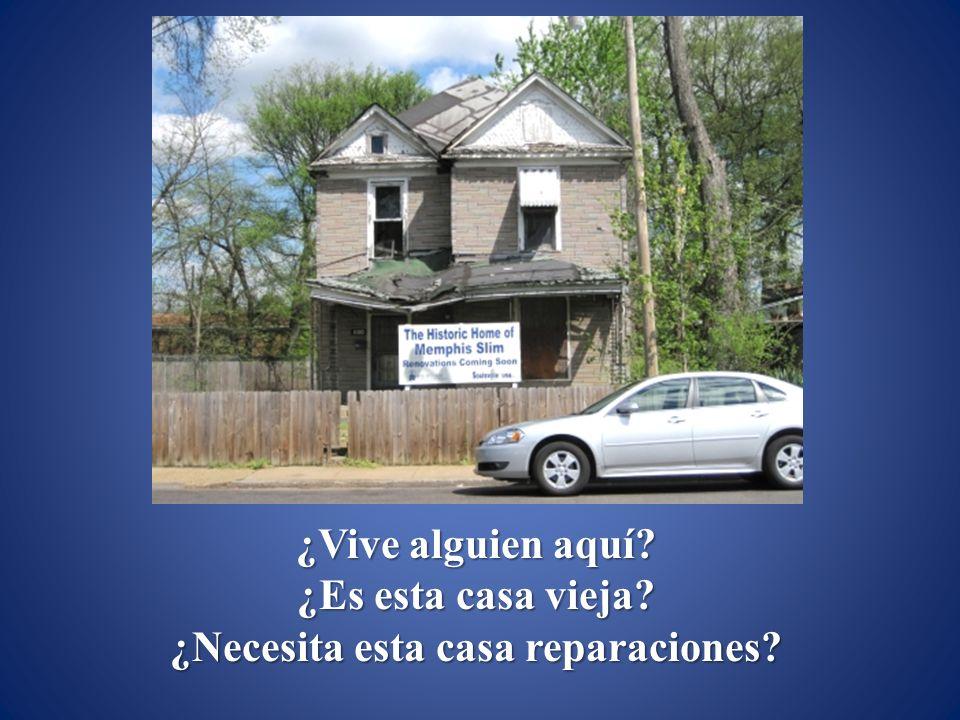 ¿Vive alguien aquí? ¿Es esta casa vieja? ¿Necesita esta casa reparaciones?