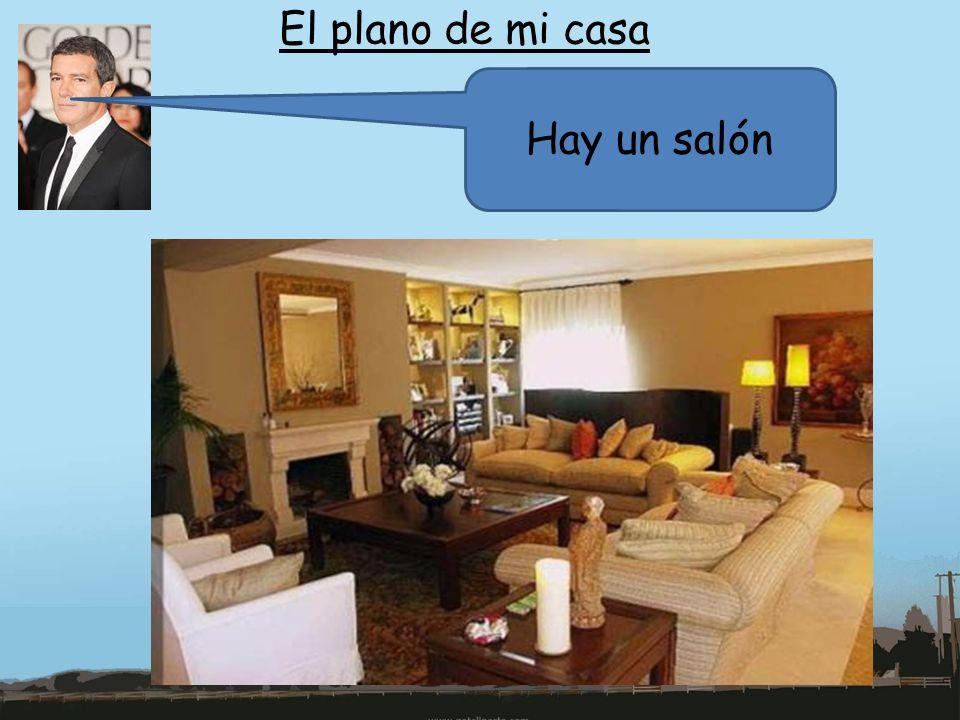 El plano de mi casa Hay un salón