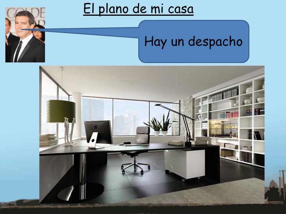 El plano de mi casa Hay un despacho