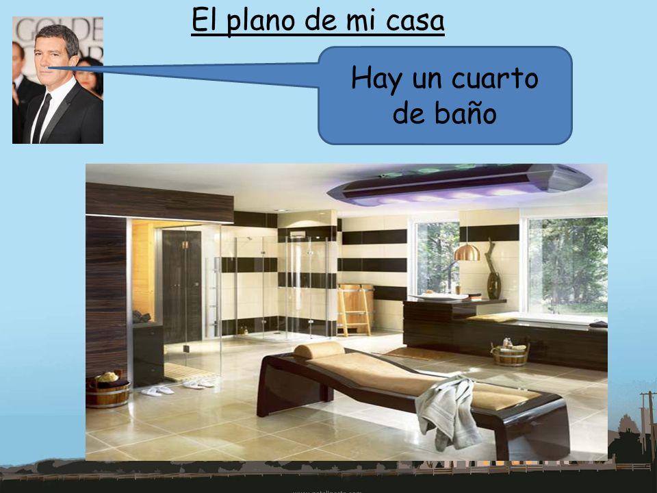 El plano de mi casa Hay un cuarto de baño