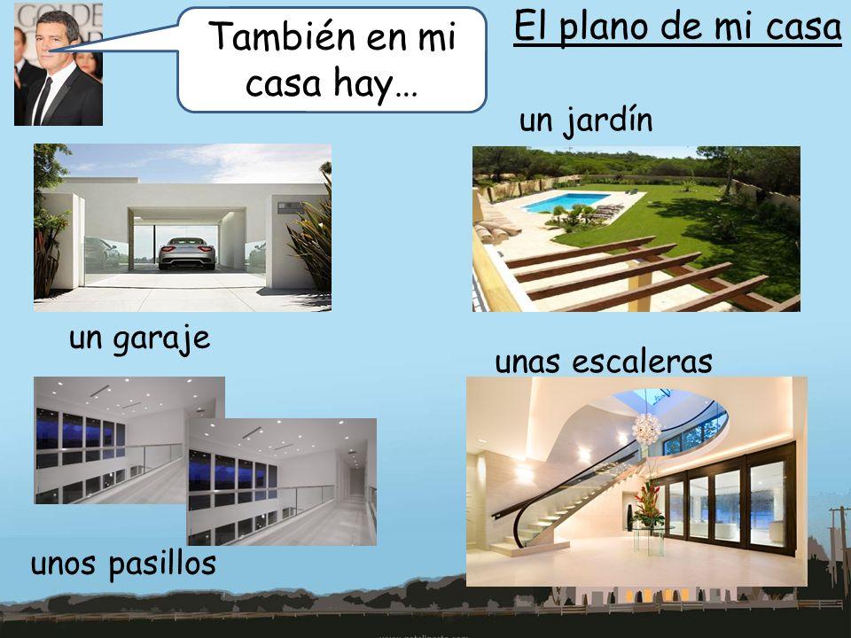 También en mi casa hay… El plano de mi casa un garaje un jardín unos pasillos unas escaleras