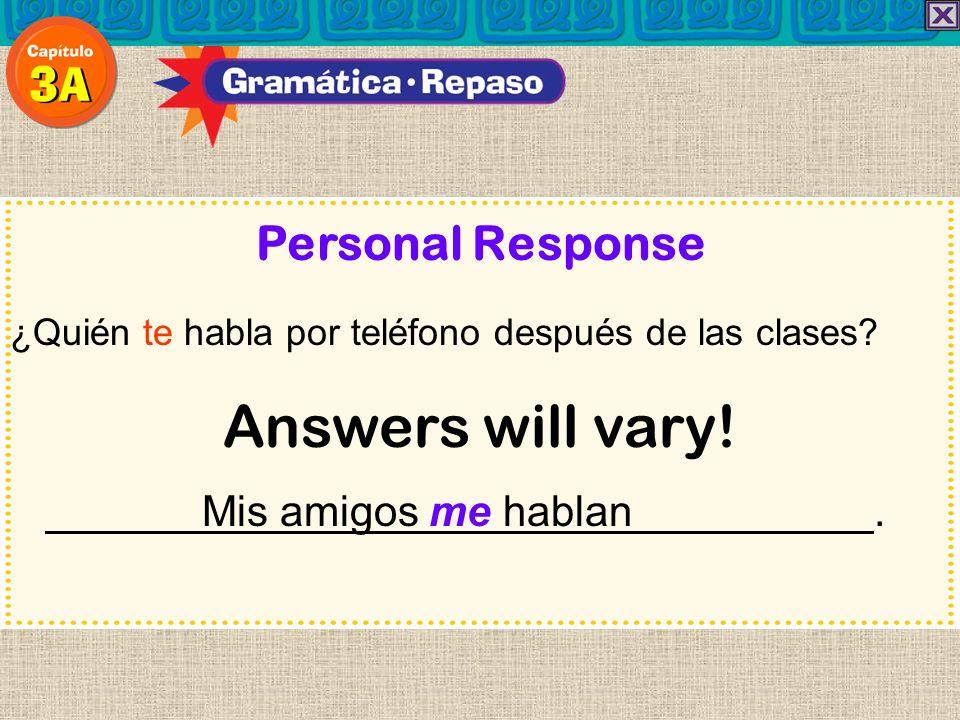 Personal Response ¿Quién te habla por teléfono después de las clases.