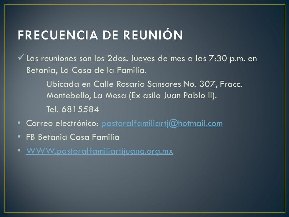 Las reuniones son los 2dos. Jueves de mes a las 7:30 p.m. en Betania, La Casa de la Familia. Ubicada en Calle Rosario Sansores No. 307, Fracc. Montebe