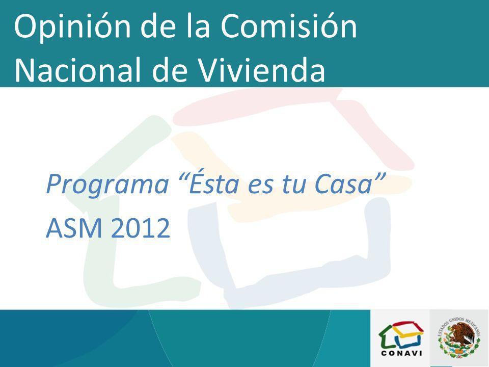 Opinión de la Comisión Nacional de Vivienda Programa Ésta es tu Casa ASM 2012
