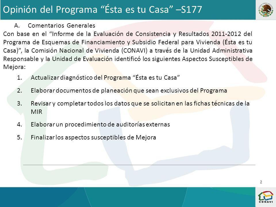 A.Comentarios Generales Con base en el Informe de la Evaluación de Consistencia y Resultados 2011-2012 del Programa de Esquemas de Financiamiento y Su