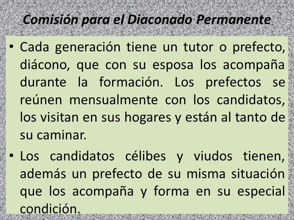 Comisión para el Diaconado Permanente Cada generación tiene un tutor o prefecto, diácono, que con su esposa los acompaña durante la formación. Los pre