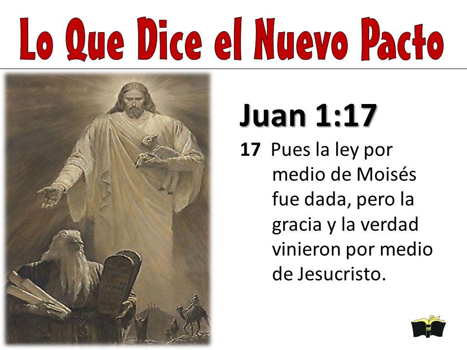 Juan 1:17 17 Pues la ley por medio de Moisés fue dada, pero la gracia y la verdad vinieron por medio de Jesucristo.