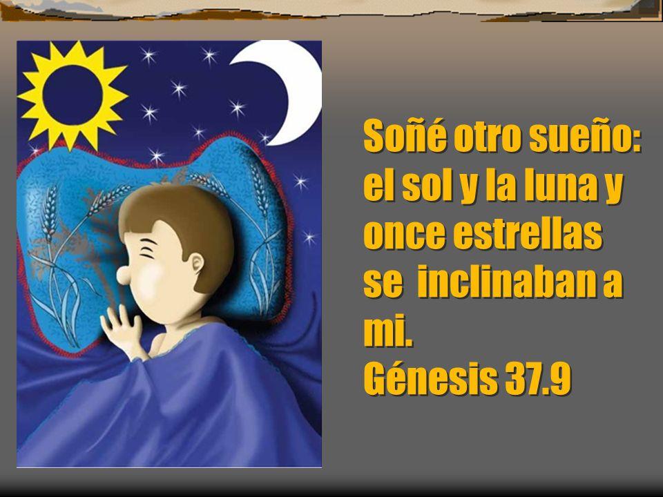 Y estaba derecho y los de ustedes estaban alrededor y se inclinaban al mío. Génesis 37.7