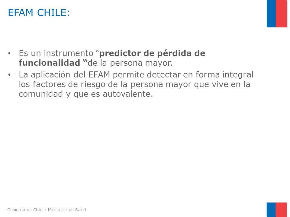 Gobierno de Chile / Ministerio de Salud EFAM CHILE: Es un instrumento predictor de pérdida de funcionalidad de la persona mayor. La aplicación del EFA