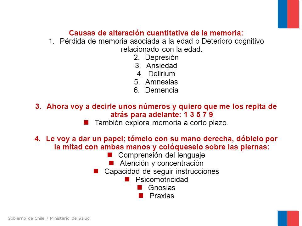 Gobierno de Chile / Ministerio de Salud Causas de alteración cuantitativa de la memoria: 1. Pérdida de memoria asociada a la edad o Deterioro cognitiv