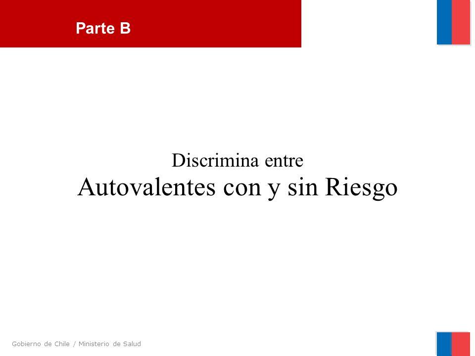 Gobierno de Chile / Ministerio de Salud Parte B Discrimina entre Autovalentes con y sin Riesgo