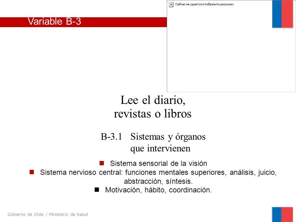 Gobierno de Chile / Ministerio de Salud Variable B-3 Lee el diario, revistas o libros B-3.1 Sistemas y órganos que intervienen Sistema sensorial de la