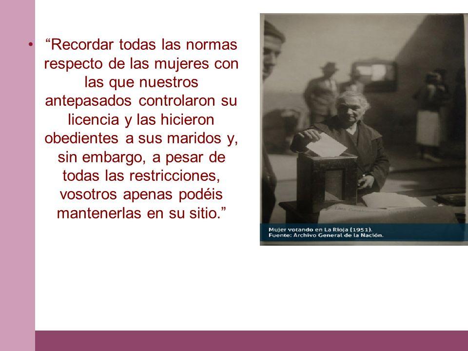 Recordar todas las normas respecto de las mujeres con las que nuestros antepasados controlaron su licencia y las hicieron obedientes a sus maridos y,