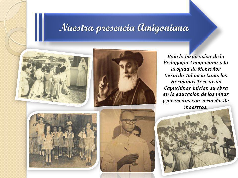 Bajo la inspiración de la Pedagogía Amigoniana y la acogida de Monseñor Gerardo Valencia Cano, las Hermanas Terciarias Capuchinas inician su obra en l