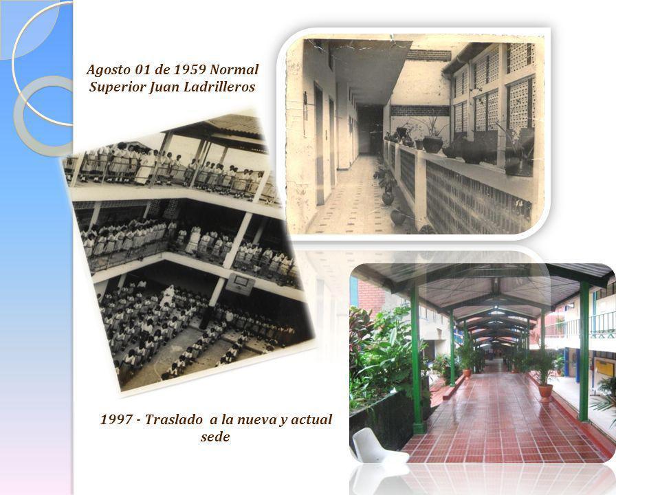 Agosto 01 de 1959 Normal Superior Juan Ladrilleros 1997 - Traslado a la nueva y actual sede