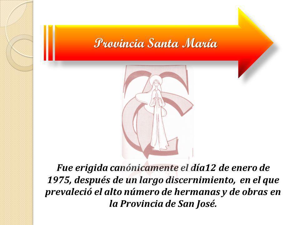 Fue erigida canónicamente el día12 de enero de 1975, después de un largo discernimiento, en el que prevaleció el alto número de hermanas y de obras en