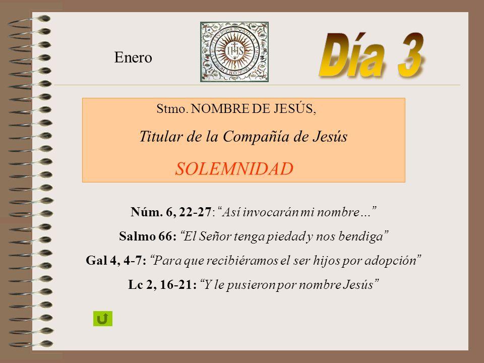 FIESTAS, SANTOS Y BEATOS SANTO NOMBRE DE JESÚS SANTO NOMBRE DE JESÚS SOLEMNIDAD 3 En NUESTRA SEÑORA DE LA STRADA 24 Mayo SAN PEDRO CLAVER MEMORIA 9 Se