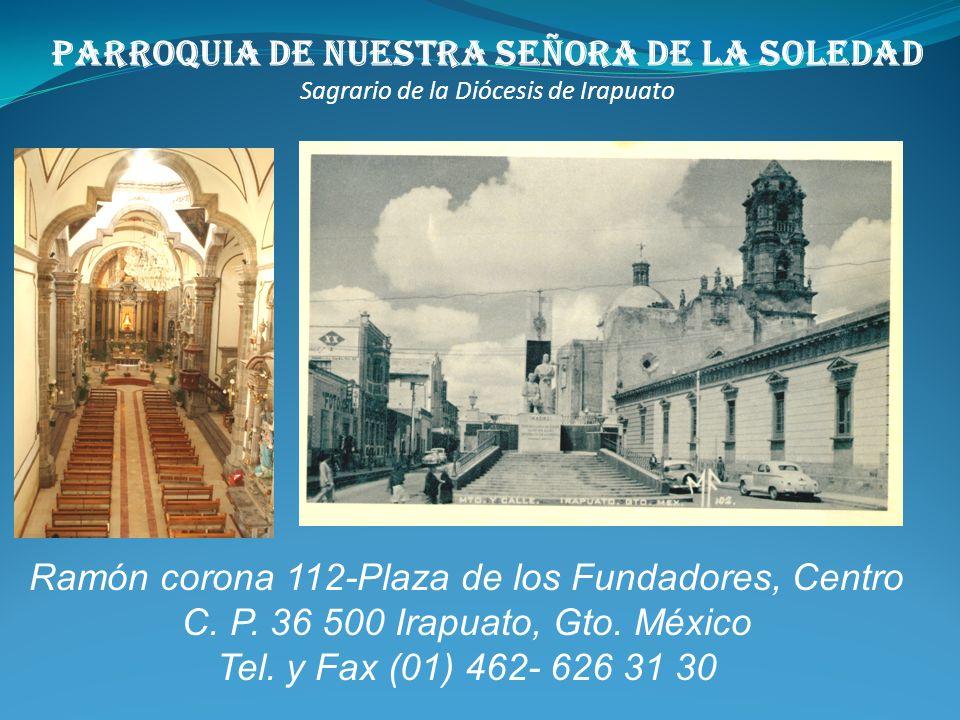 Parroquia de nuestra Señora de la Soledad Sagrario de la Diócesis de Irapuato Pbro. Dr. Félix Castro Morales