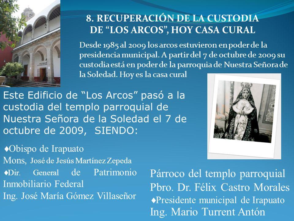 Antes y después Recámara Oratorio Pasillo Casa cural, antes los Arcos