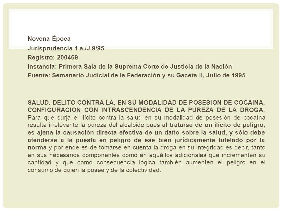 Novena Época Jurisprudencia 1 a./J.9/95 Registro: 200469 Instancia: Primera Sala de la Suprema Corte de Justicia de la Nación Fuente: Semanario Judici