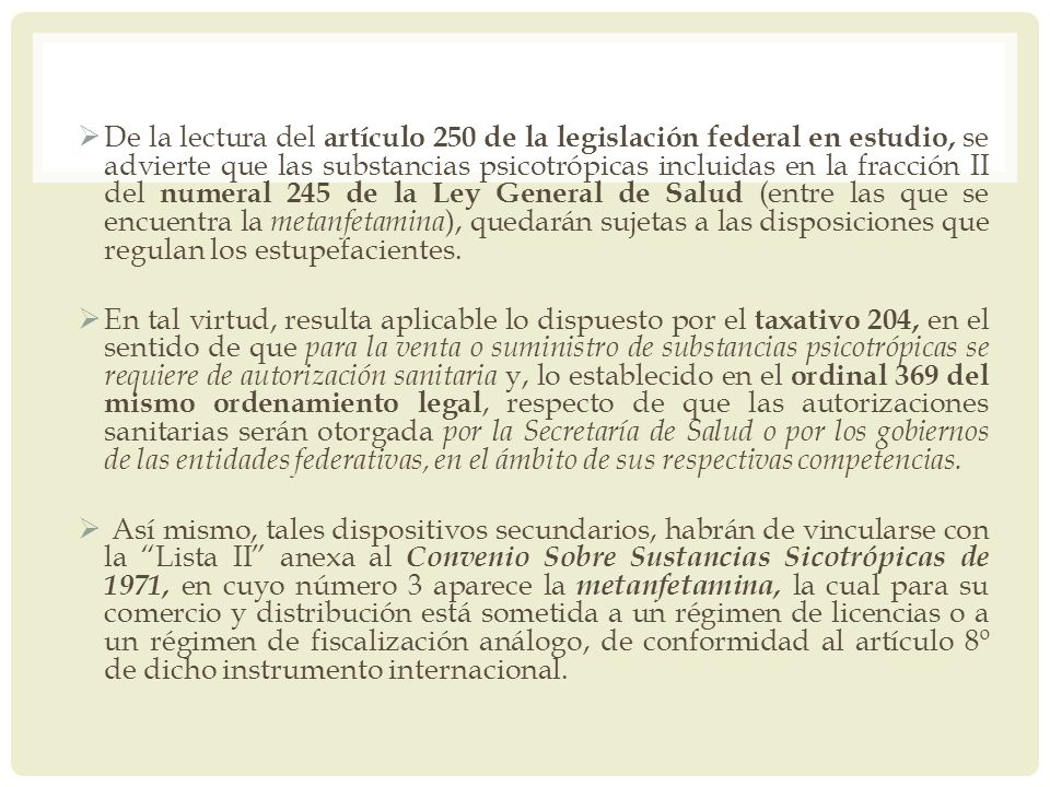 De la lectura del artículo 250 de la legislación federal en estudio, se advierte que las substancias psicotrópicas incluidas en la fracción II del num