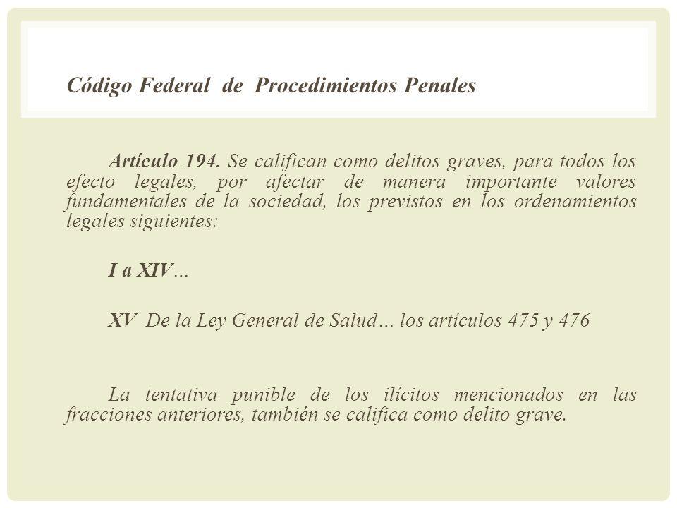Código Federal de Procedimientos Penales Artículo 194. Se califican como delitos graves, para todos los efecto legales, por afectar de manera importan