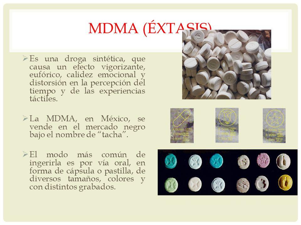 MDMA (ÉXTASIS) Es una droga sintética, que causa un efecto vigorizante, eufórico, calidez emocional y distorsión en la percepción del tiempo y de las