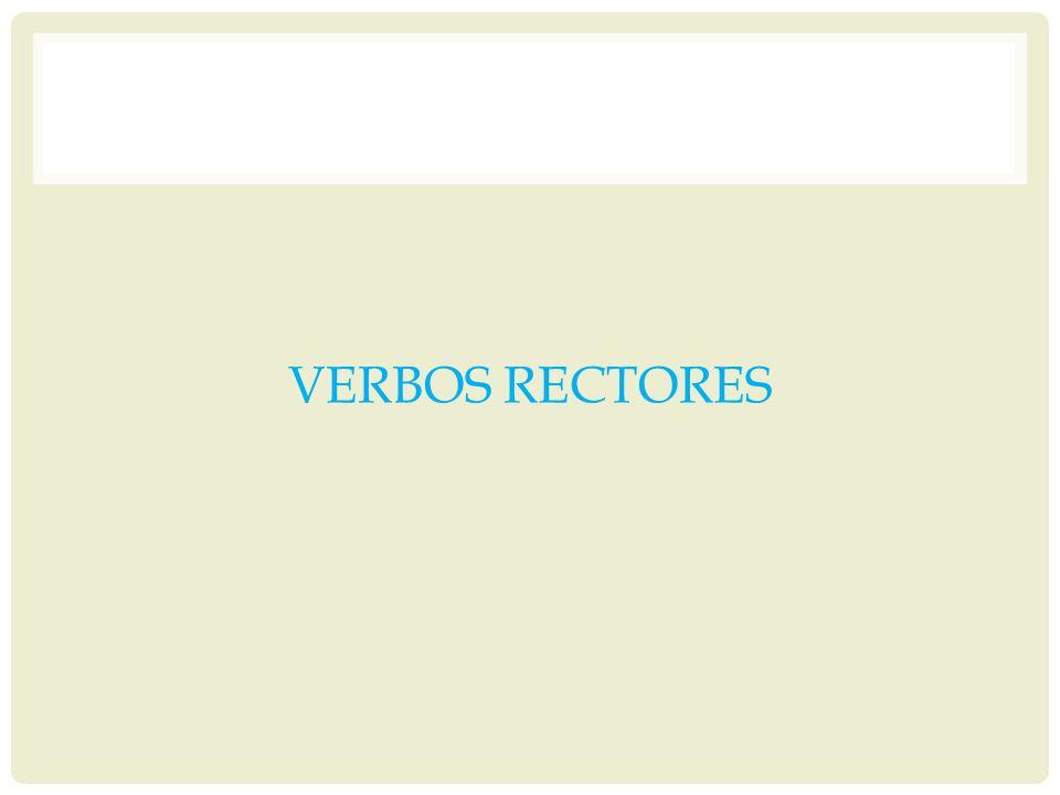 VERBOS RECTORES