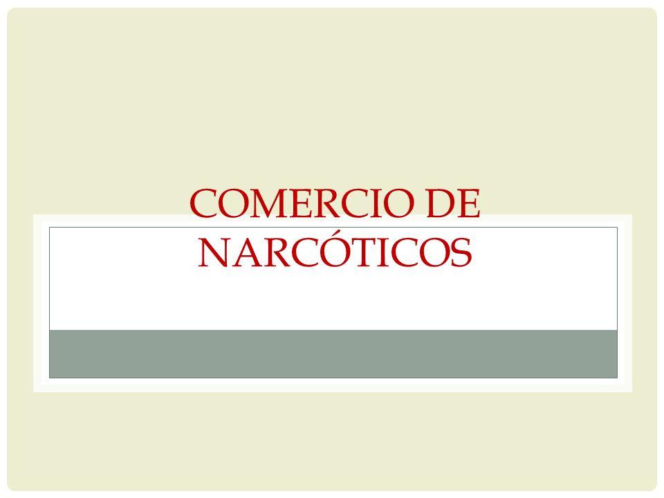 COMERCIO DE NARCÓTICOS