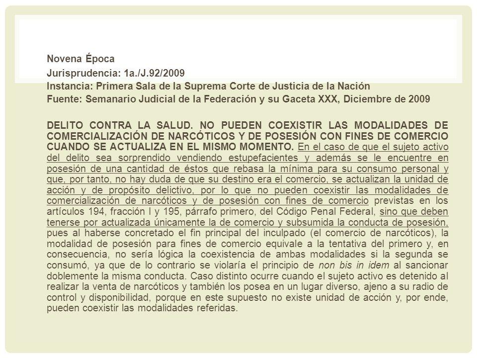 Novena Época Jurisprudencia: 1a./J.92/2009 Instancia: Primera Sala de la Suprema Corte de Justicia de la Nación Fuente: Semanario Judicial de la Feder