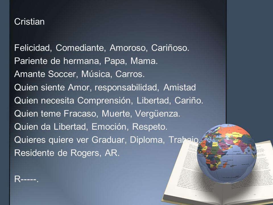 Cristian Felicidad, Comediante, Amoroso, Cariñoso.