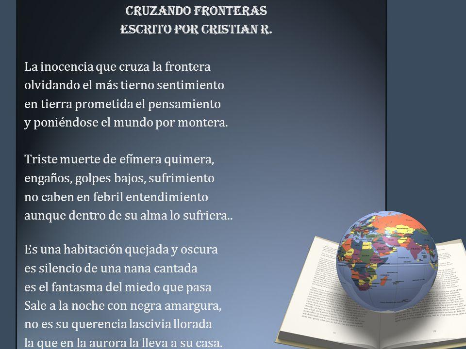 CRUZANDO FRONTERAS Escrito por Cristian R.