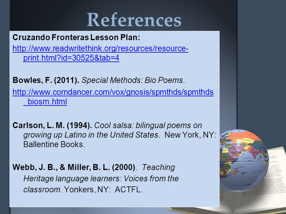 References Cruzando Fronteras Lesson Plan: http://www.readwritethink.org/resources/resource- print.html?id=30525&tab=4 Bowles, F. (2011). Special Meth