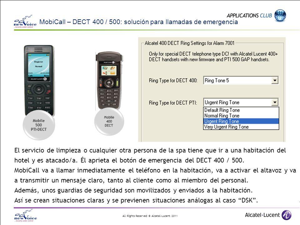 All Rights Reserved © Alcatel-Lucent 2011 MobiCall – DECT 400 / 500: solución para llamadas de emergencia El servicio de limpieza o cualquier otra per