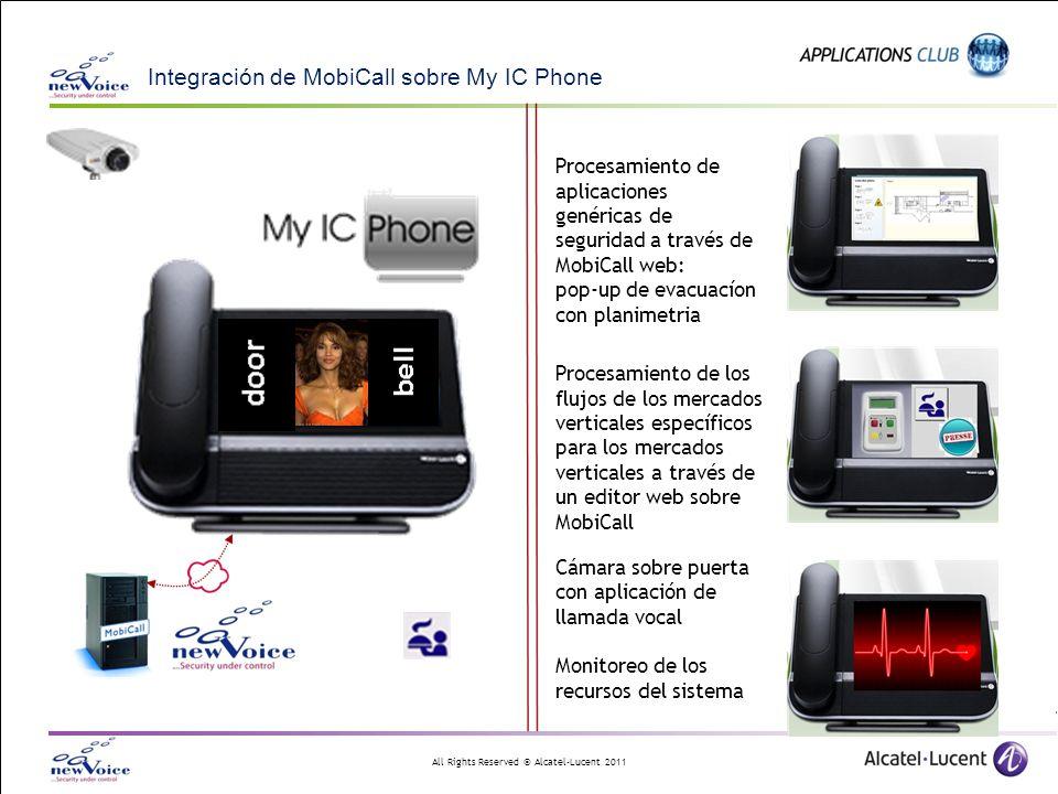 All Rights Reserved © Alcatel-Lucent 2011 Integración de MobiCall sobre My IC Phone Procesamiento de aplicaciones genéricas de seguridad a través de M