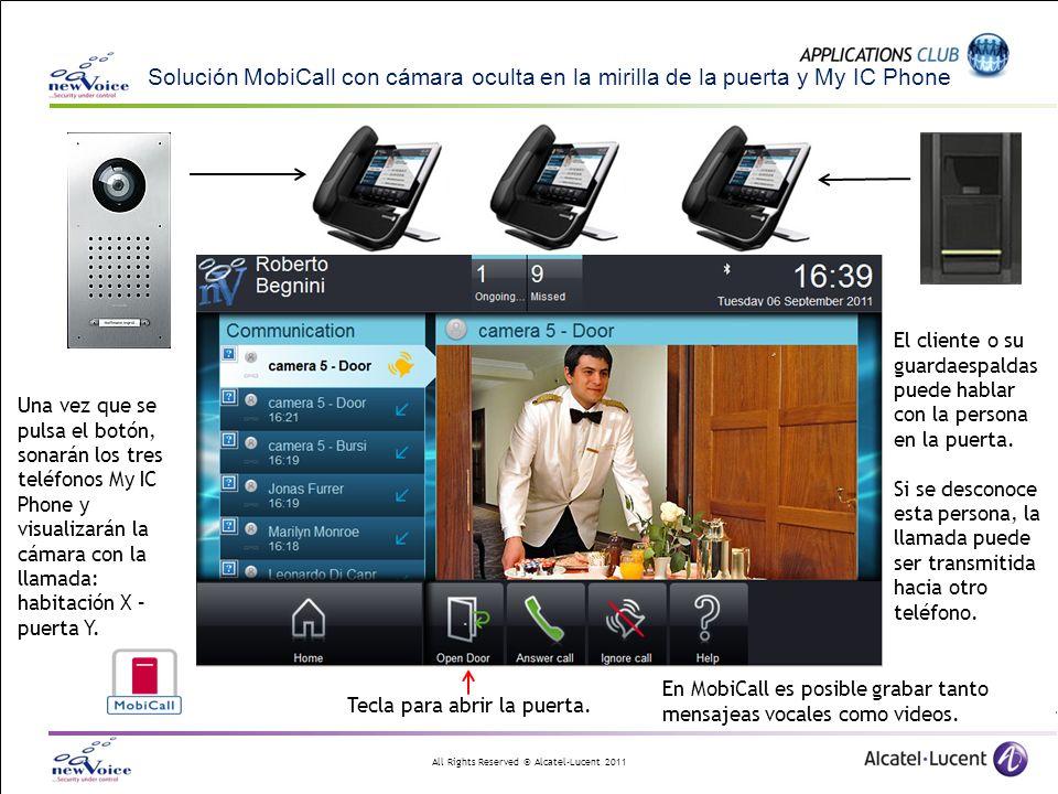 All Rights Reserved © Alcatel-Lucent 2011 Solución MobiCall con cámara oculta en la mirilla de la puerta y My IC Phone Una vez que se pulsa el botón,