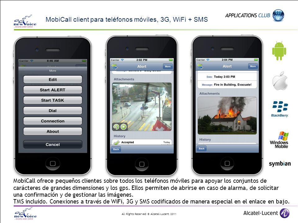 All Rights Reserved © Alcatel-Lucent 2011 MobiCall client para teléfonos móviles, 3G, WiFi + SMS MobiCall ofrece pequeños clientes sobre todos los teléfonos móviles para apoyar los conjuntos de carácteres de grandes dimensiones y los gps.
