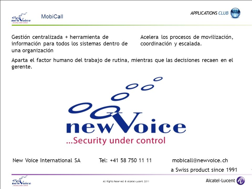 All Rights Reserved © Alcatel-Lucent 2011 New Voice International SATel: +41 58 750 11 11mobicall@newvoice.ch a Swiss product since 1991 Gestión centr