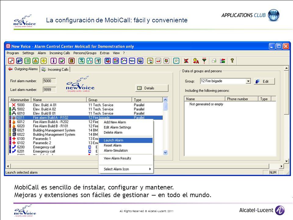 All Rights Reserved © Alcatel-Lucent 2011 La configuración de MobiCall: fácil y conveniente MobiCall es sencillo de instalar, configurar y mantener. M